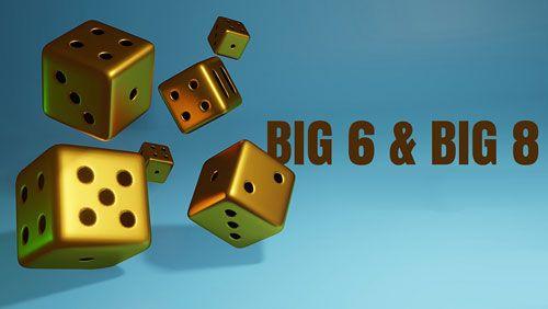 شرط بندی بازی تاس بزرگ 6 و بزرگ 8 - همه آنچه شما باید بدانید